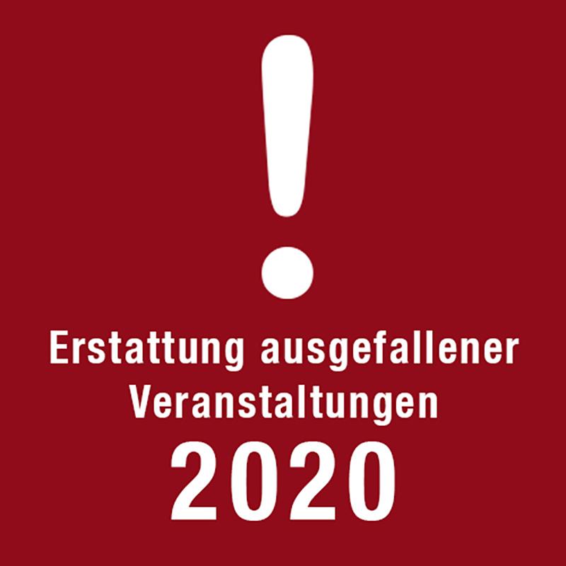 Eintrittskarten 2020 Rückerstattung