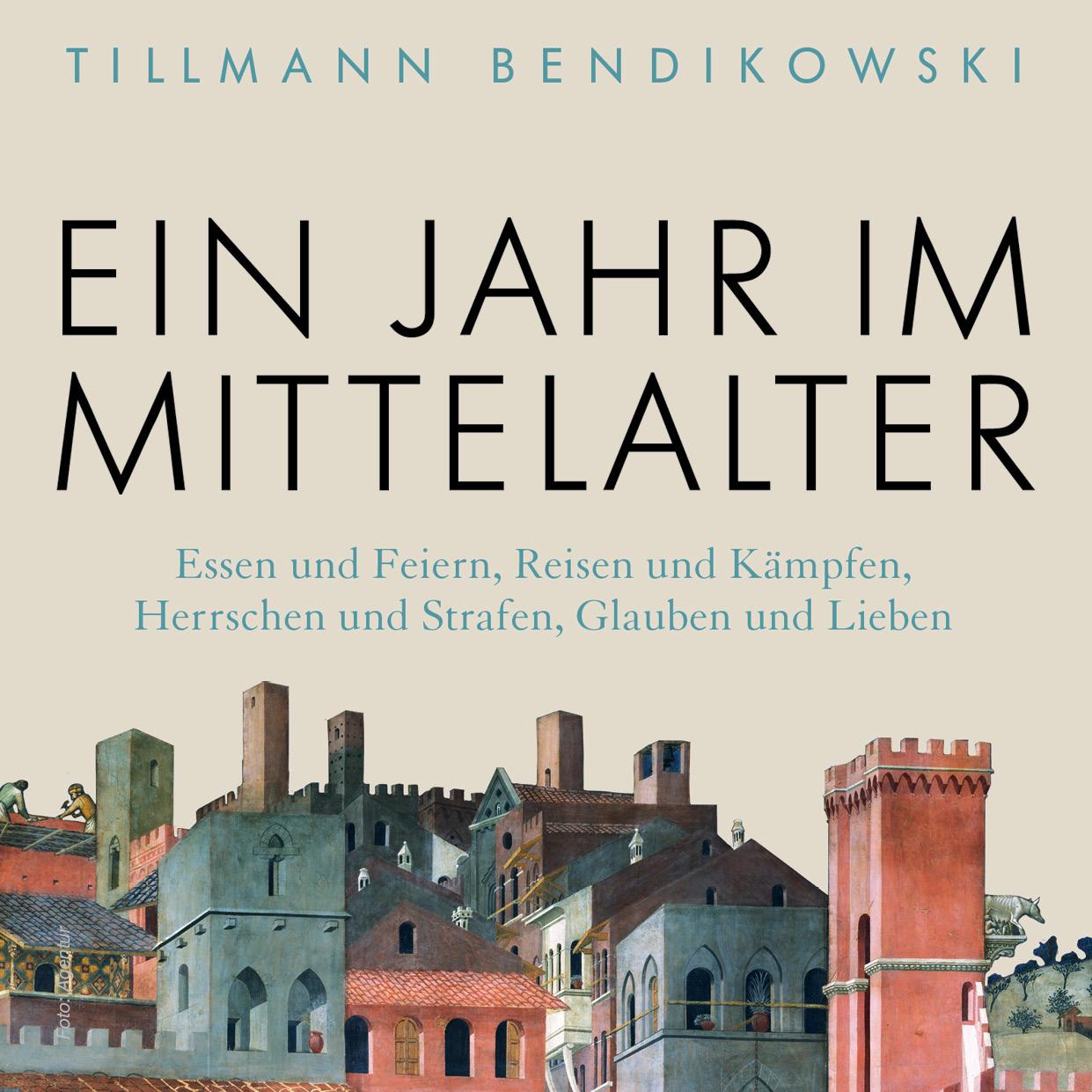 """06.08.21 Tillmann Bendikowski """"Ein Jahr im Mittelalter"""""""